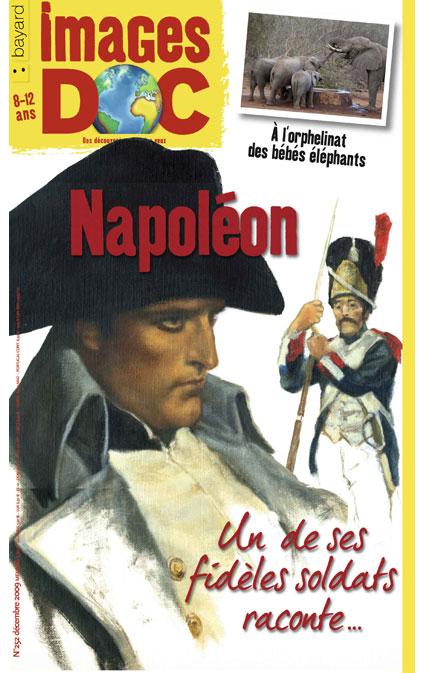 Napoléon, un de ses fidèles soldats raconte…