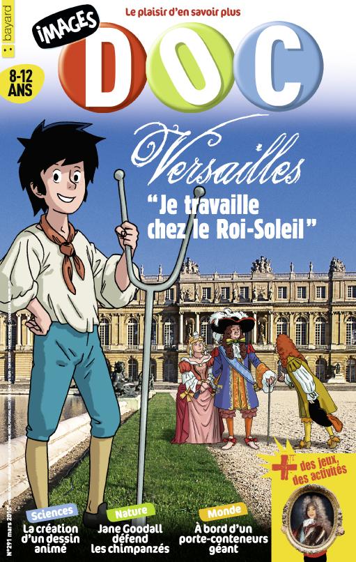 """Versailles """"Je travaille chez le Roi-Soleil"""""""