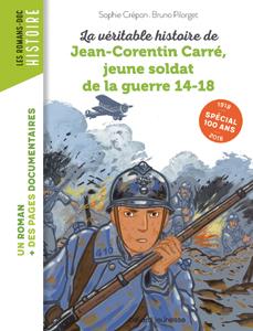 Les romans Doc Histoire 'Jean-Corentin Carré, jeune soldat de la guerre 14-18'