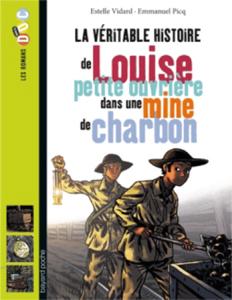 Les romans Doc Histoire 'Louise, petite ouvrière dans une mine de charbon'