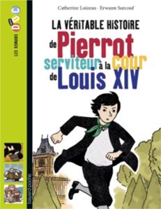 Les romans Doc Histoire 'Pierrot, serviteur à la cour de Louis XIV'