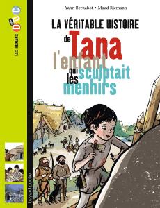 Romans-Doc Histoire 'Tana, l'enfant qui sculptait les menhirs'