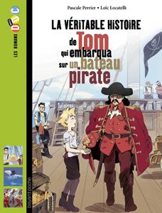 Les romans Doc Histoire 'Tom, qui embarqua sur un bateau pirate'