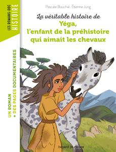 Les romans-Doc Histoire 'Yéga, l'enfant de la préhistoire qui aimait les chevaux'