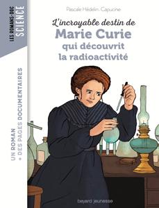 Les romans Doc Sciences 'Marie Curie qui découvrit la radioactivité'
