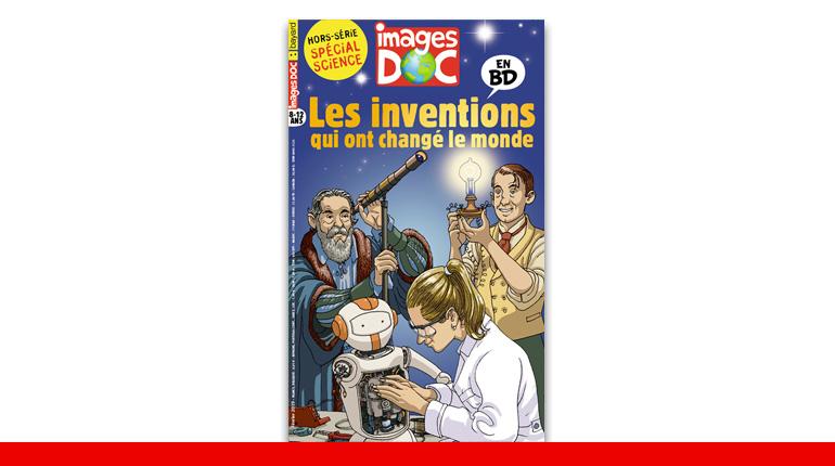 Hors-série Images Doc les inventions qui ont changé le monde