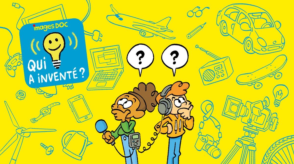 """""""Qui a inventé ?"""", le podcast qui éclaire ta curiosité !"""