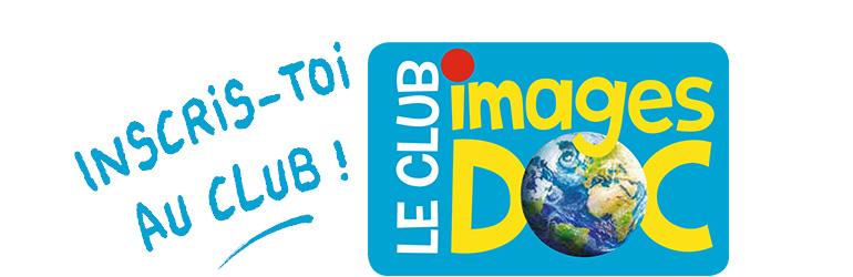 Inscris-toi au Club Images Doc !